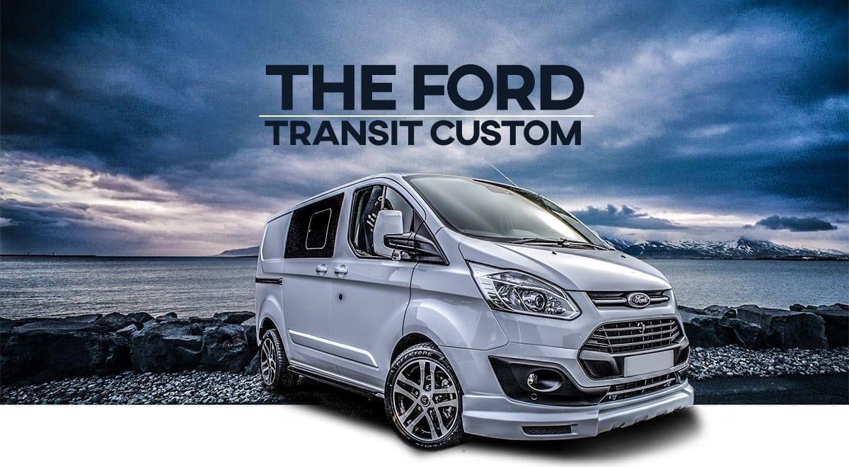 The Ford Transit Custom